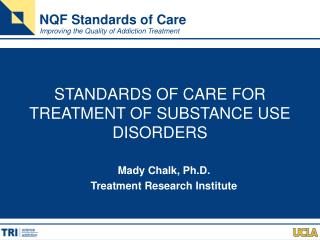 STANDARDS OF CARE FOR  TREATMENT OF SUBSTANCE USE DISORDERS