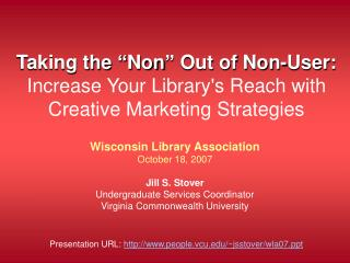 Taking the  Non  Out of Non-User:  Increase Your Librarys Reach with Creative Marketing Strategies