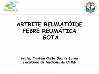 ARTRITE REUMAT IDE FEBRE REUM TICA  GOTA