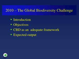 2010   The Global Biodiversity Challenge