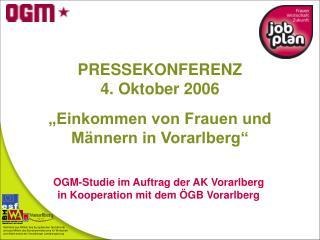 PRESSEKONFERENZ 4. Oktober 2006   Einkommen von Frauen und M nnern in Vorarlberg
