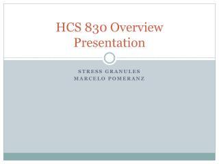 HCS 830 Overview Presentation