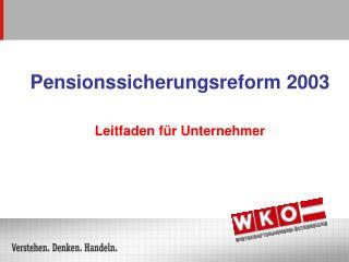 Pensionssicherungsreform 2003  Leitfaden f r Unternehmer