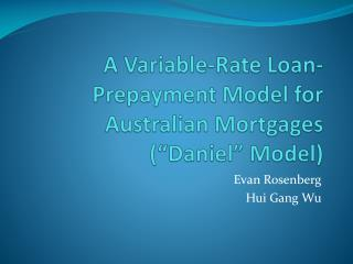 A Variable-Rate Loan-Prepayment Model for Australian Mortgages  Daniel  Model