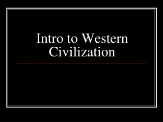 Intro to Western Civilization