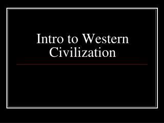 HIS 114 Week 2 LT - Change in Western Ideals Presentation