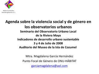 Agenda sobre la violencia social y de g nero en los observatorios urbanos Seminario del Observatorio Urbano Local  de la