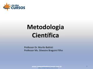 Professor Dr. Murilo Battisti Professor Ms. Silvestre Braguini Filho