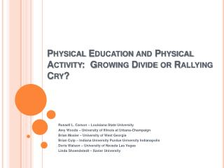 Physical Education and Physical Activity:  Growing Divide or Rallying Cry