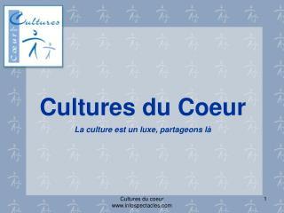 Cultures du Coeur La culture est un luxe, partageons l