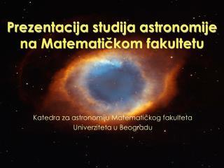 Prezentacija studija astronomije na Matematickom fakultetu