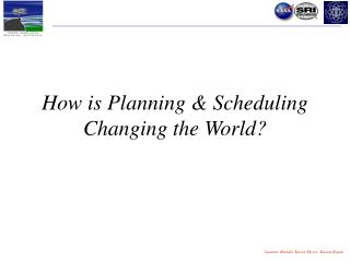How is Planning  Scheduling Changing the World