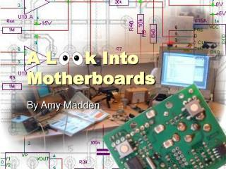 A L     k Into Motherboards