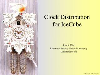 Clock Distribution for IceCube