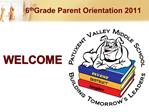 6th Grade Parent Orientation 2011