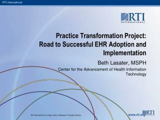 Practice Transformation Project:  Road to Successful EHR Adoption and Implementation