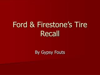 Ford  Firestone s Tire Recall