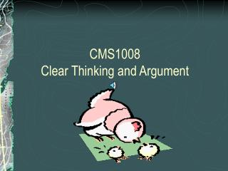 CMS1008  Clear Thinking and Argument