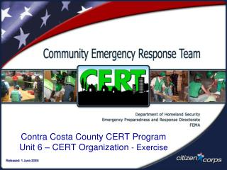 Contra Costa County CERT Program Unit 6   CERT Organization - Exercise