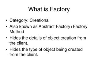What is Factory