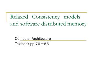 Relaxed Consistency models and software distributed memory