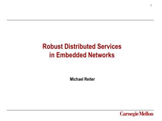 Robust Distributed Services in Embedded Networks