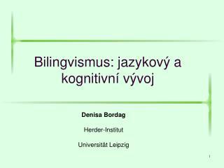 Bilingvismus: jazykov  a kognitivn  v voj