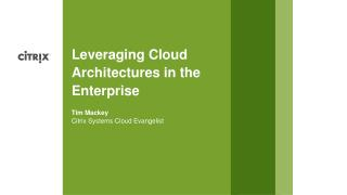Leveraging Cloud Architectures in the Enterprise