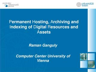 Permanent Hosting, Archiving and Indexing of Digital Resources and Assets