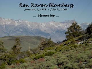Rev. Karen Blomberg January 5, 1954  -  July 21, 2008     Memories
