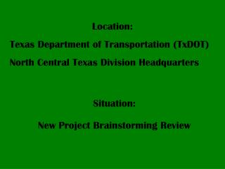 Location:   Texas Department of Transportation TxDOT North Central Texas Division Headquarters