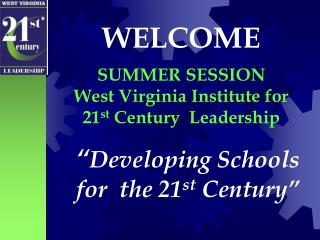 Developing Schools   for  the 21st Century
