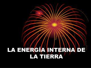 LA ENERG A INTERNA DE LA TIERRA