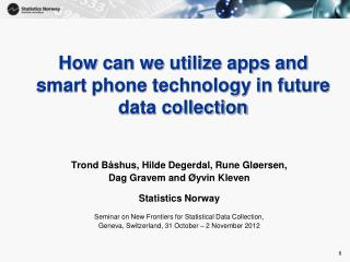 How can we utilize apps and smart phone technology in future data collection