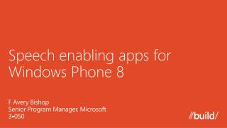 Speech enabling apps for Windows Phone 8