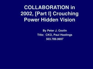 COLLABORATION in 2002, [Part I] Crouching Power Hidden Vision
