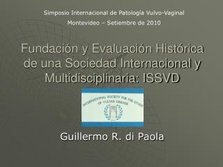Fundaci n y Evaluaci n Hist rica de una Sociedad Internacional y Multidisciplinaria: ISSVD