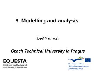 6. Modelling and analysis