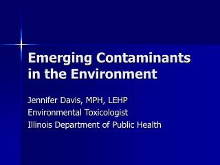 Emerging Contaminants in the Environment