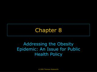 Addressing the Obesity Epidemic: An Issue for Public Health Policy