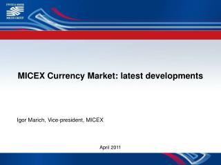 MICEX Currency Market: latest developments