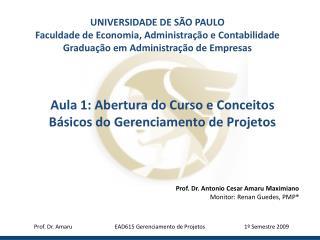 Aula 1: Abertura do Curso e Conceitos B sicos do Gerenciamento de Projetos
