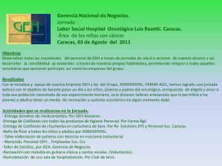 Gerencia Nacional de Negocios. Jornada : Labor Social Hospital  Oncol gico Luis Razetti. Caracas.   rea  de los ni os co