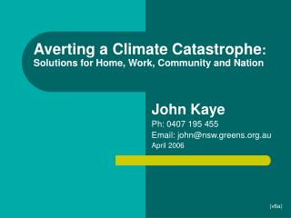 Averting a Climate Catastrophe:  Solutions for Home, Work, Community and Nation