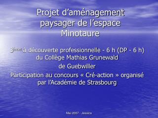 Projet d am nagement paysager de l espace Minotaure