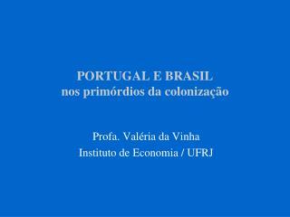 PORTUGAL E BRASIL nos prim rdios da coloniza  o