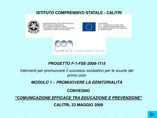 CONVEGNO  COMUNICAZIONE EFFICACE TRA EDUCAZIONE E PREVENZIONE  CALITRI, 23 MAGGIO 2009