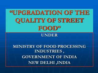 UPGRADATION OF THE QUALITY OF STREET FOOD