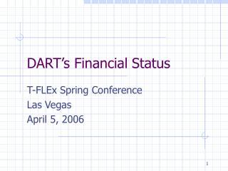 DART s Financial Status
