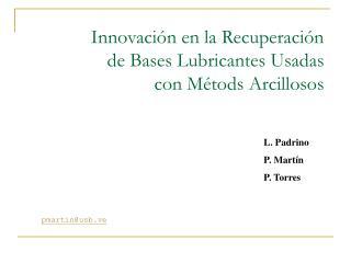 Innovaci n en la Recuperaci n de Bases Lubricantes Usadas con M tods Arcillosos
